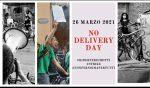26 MARZO 2021: NO DELIVERY DAY!